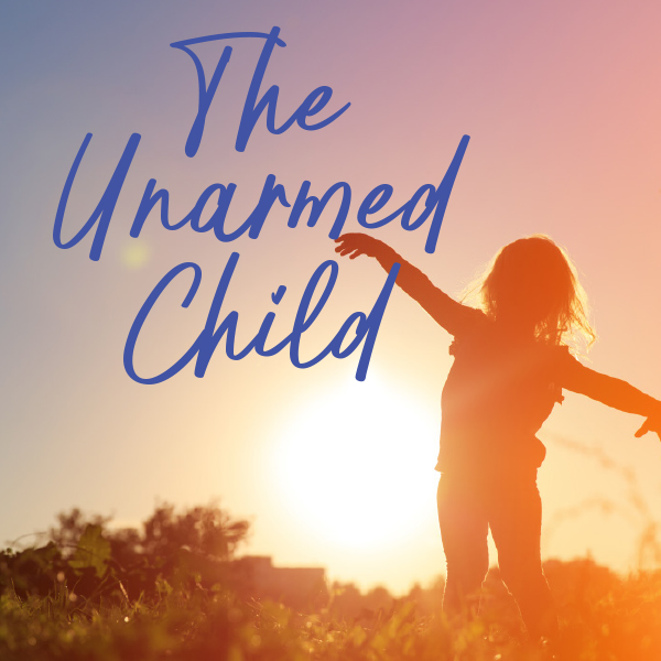 the-unarmed-child